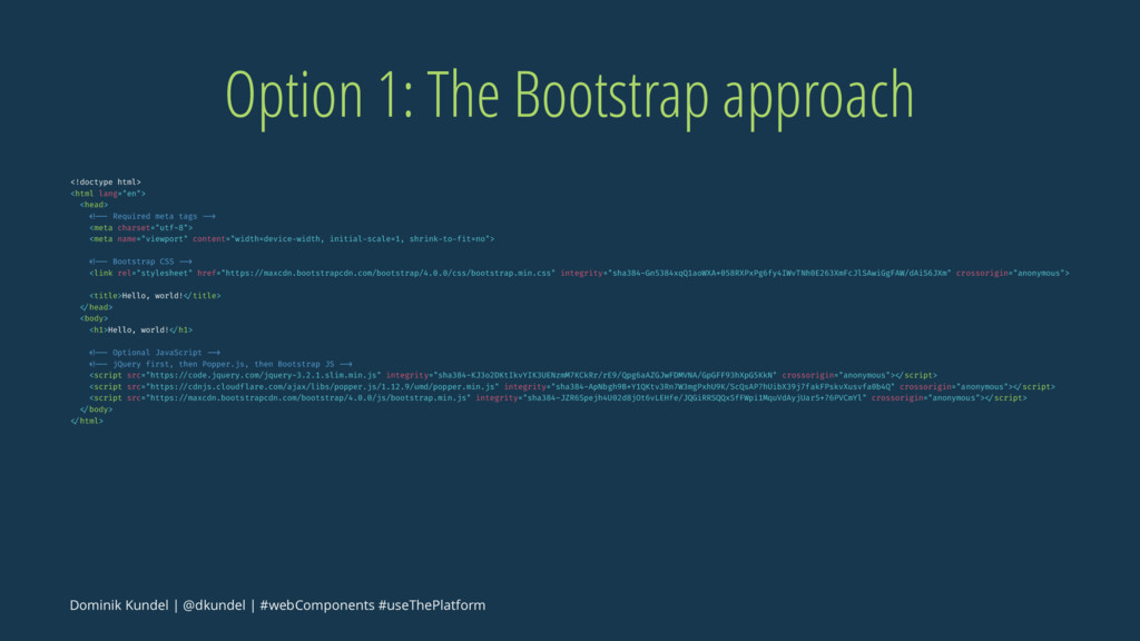 Option 1: The Bootstrap approach <!doctype html...