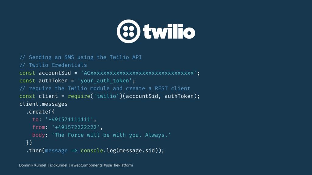 // Sending an SMS using the Twilio API // Twili...