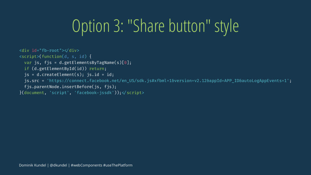 """Option 3: """"Share button"""" style <div id=""""fb-root..."""