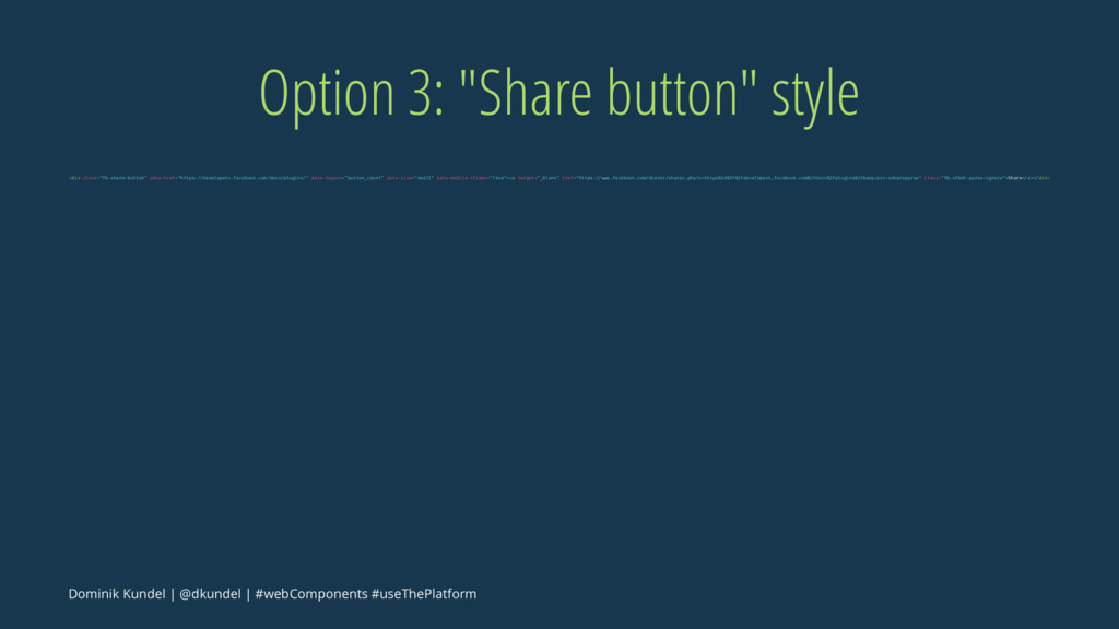 """Option 3: """"Share button"""" style <div class=""""fb-s..."""