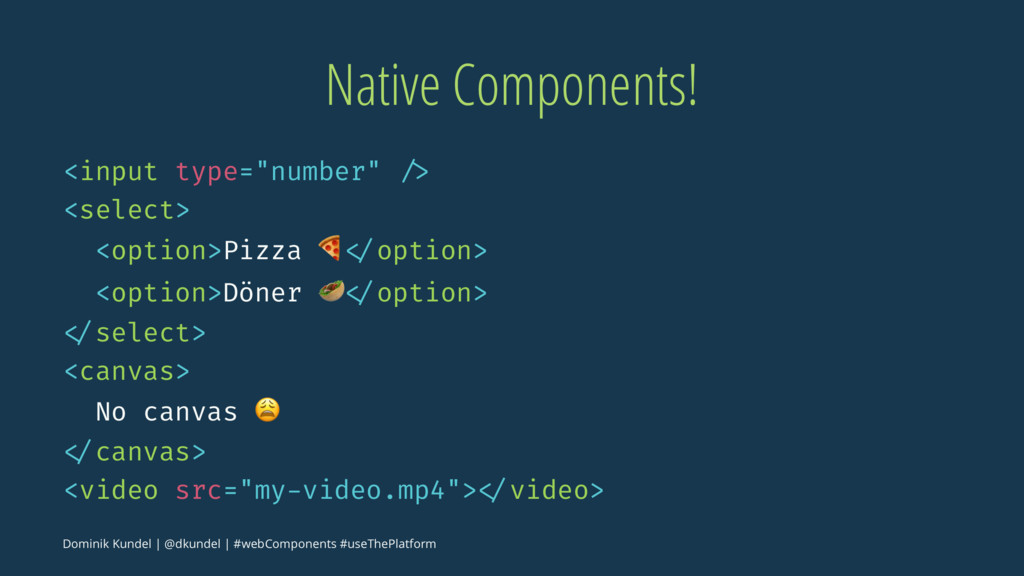 """Native Components! <input type=""""number"""" /> <sel..."""