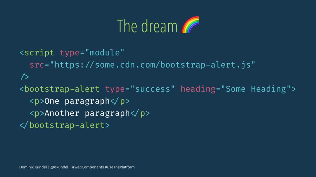 "The dream ! <script type=""module"" src=""https: /..."