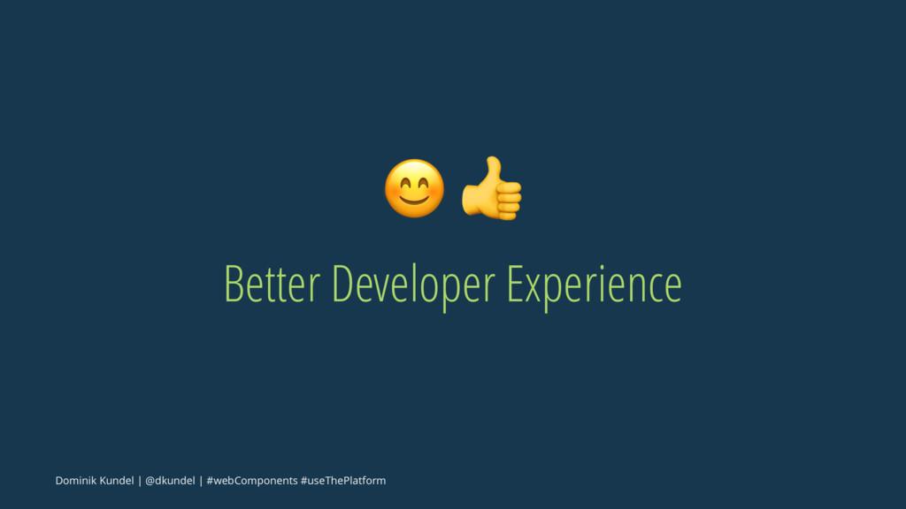 """! """" Better Developer Experience Dominik Kundel ..."""