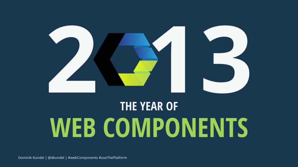 Dominik Kundel | @dkundel | #webComponents #use...