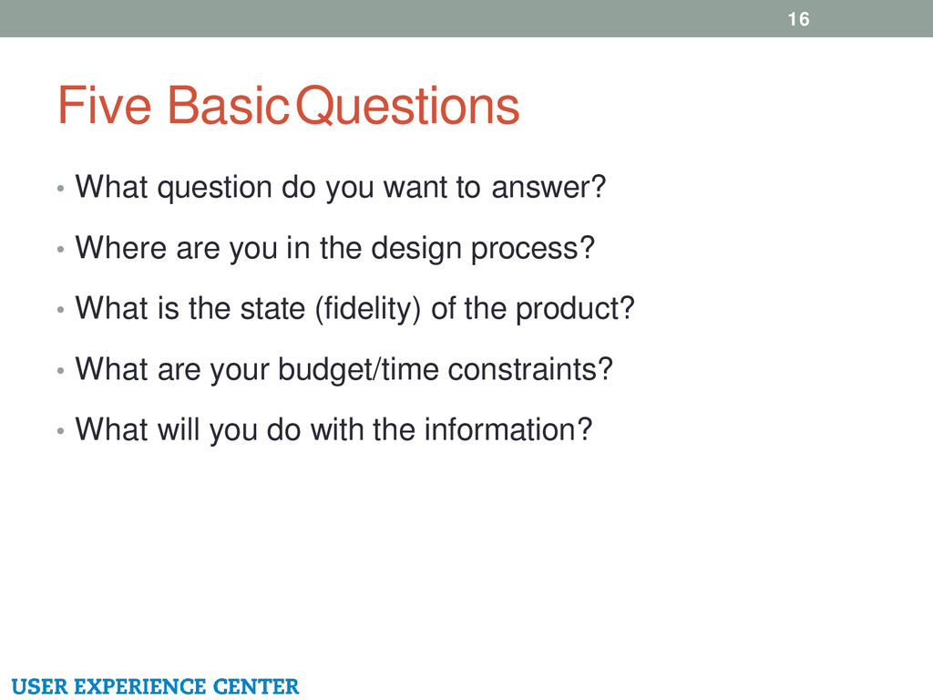 Five Basic Questions 16 • What question do you ...