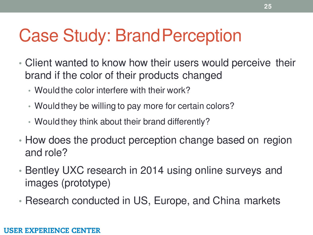 Case Study: Brand Perception • Client wanted to...