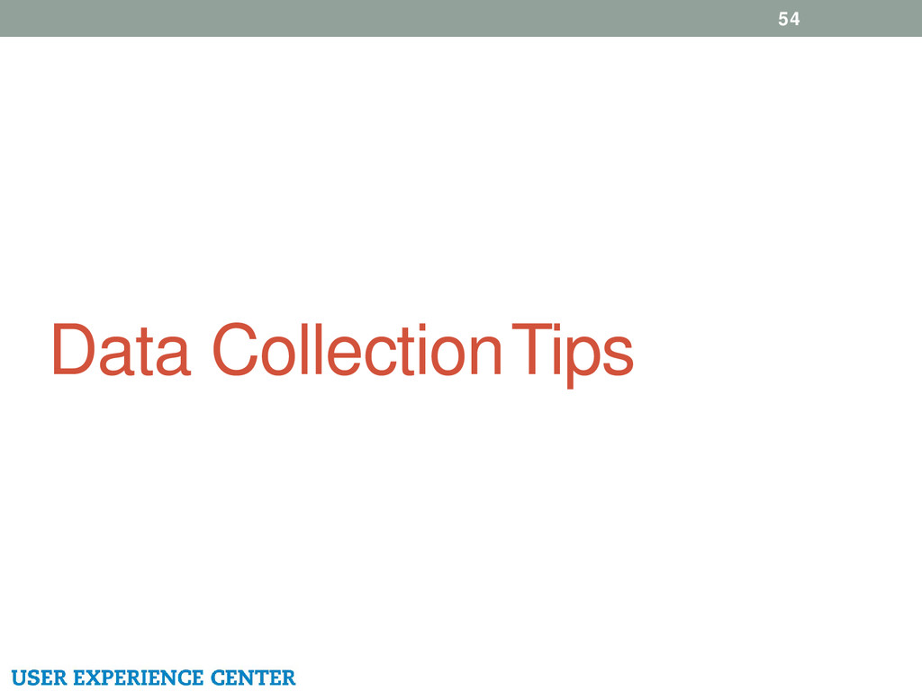 Data Collection Tips 54