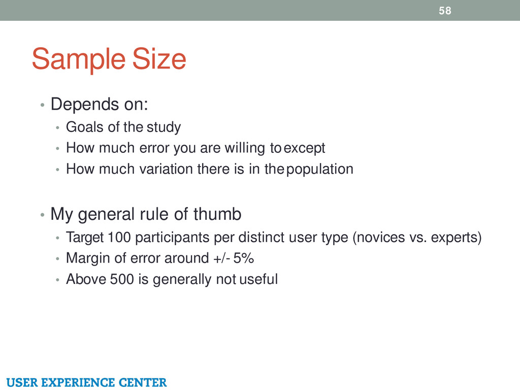 Sample Size • Depends on: • Goals of the study ...