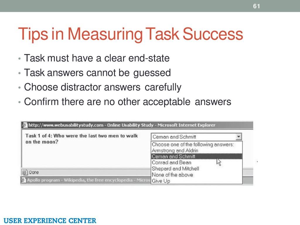 Tips in Measuring Task Success 61 • Task must h...