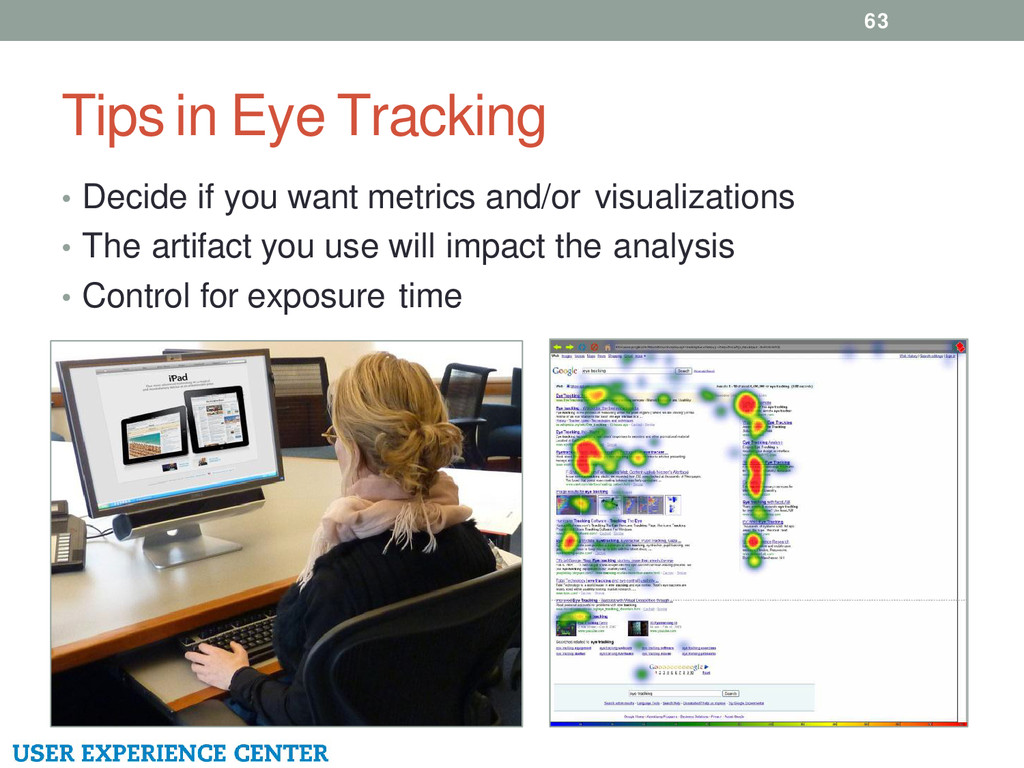 Tips in Eye Tracking 63 • Decide if you want me...