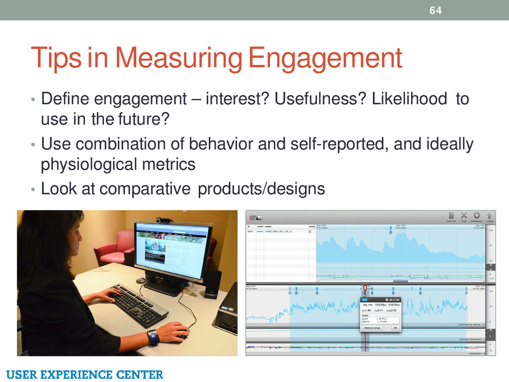 Tips in Measuring Engagement 64 • Define engage...