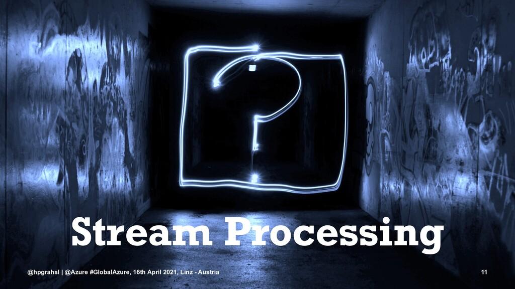 Stream Processing @hpgrahsl | @Azure #GlobalAzu...