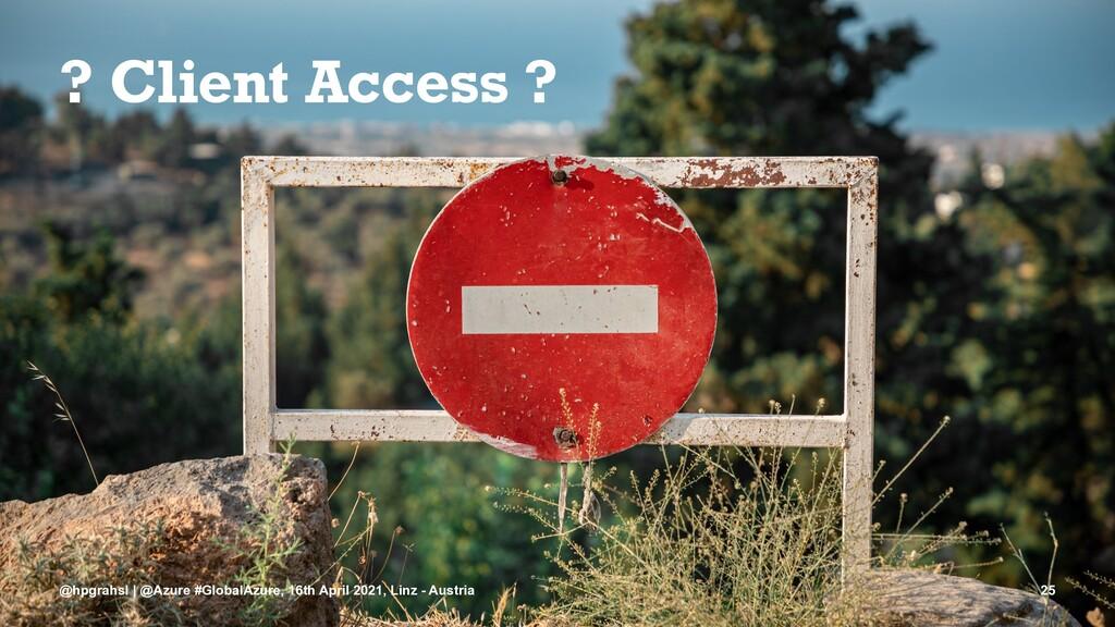 ? Client Access ? @hpgrahsl | @Azure #GlobalAzu...