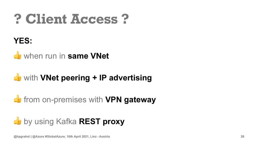 ? Client Access ? YES: ! when run in same VNet ...