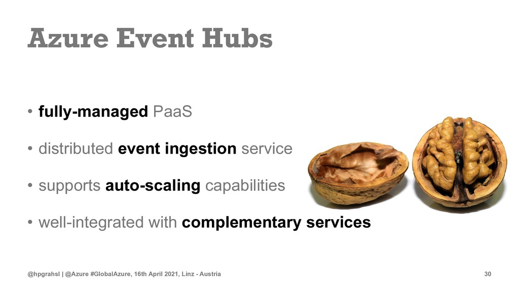 Azure Event Hubs • fully-managed PaaS • distrib...