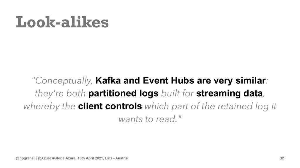 "Look-alikes ""Conceptually, Kafka and Event Hubs..."