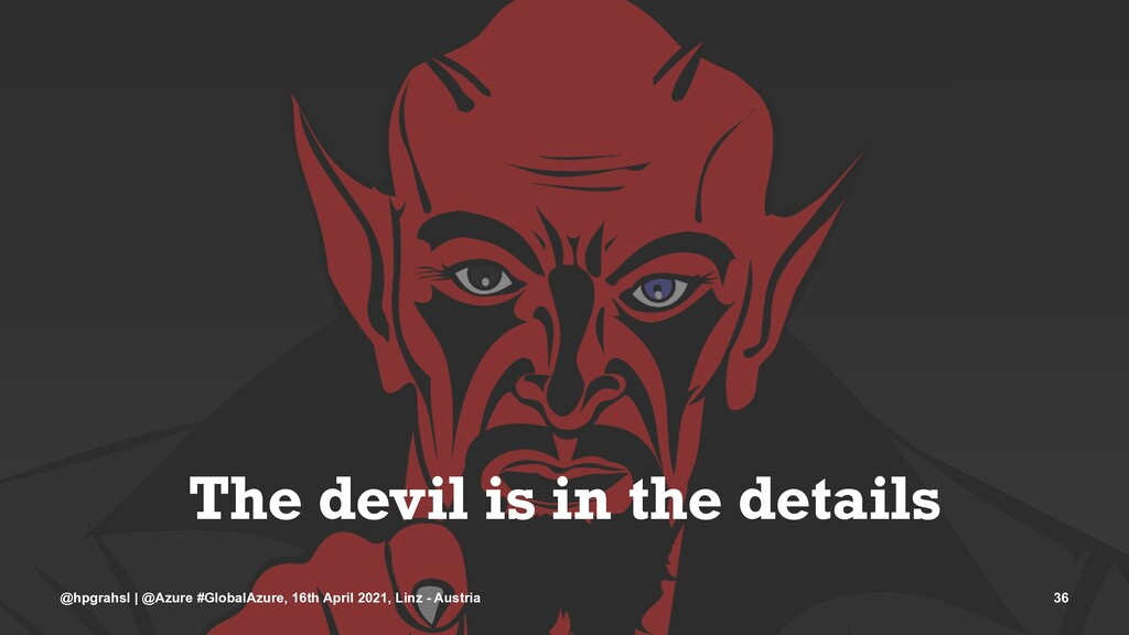 The devil is in the details @hpgrahsl | @Azure ...