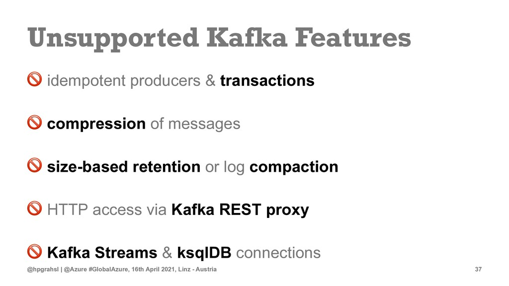 Unsupported Kafka Features ! idempotent produce...