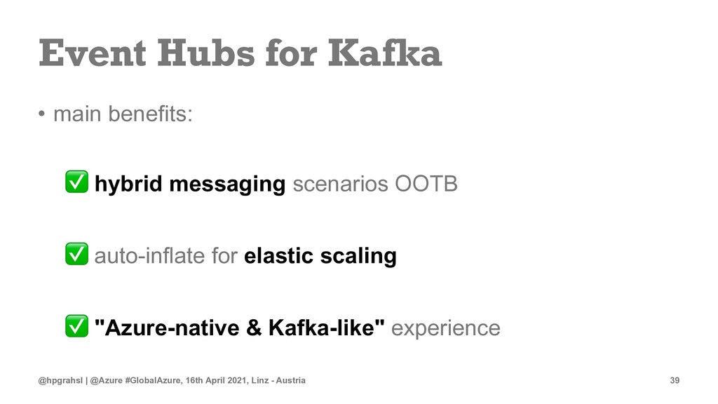 Event Hubs for Kafka • main benefits: ✅ hybrid ...