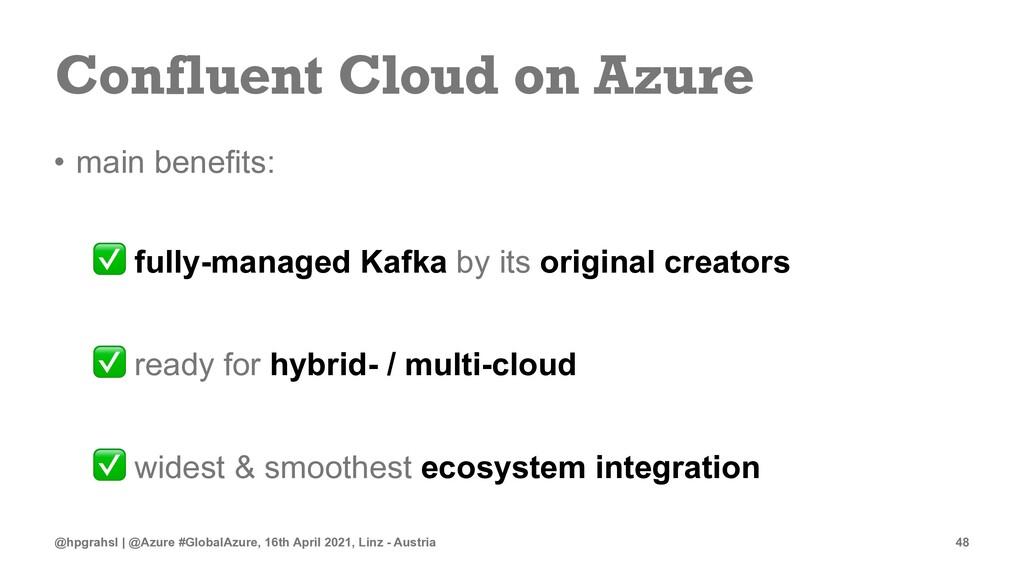 Confluent Cloud on Azure • main benefits: ✅ ful...