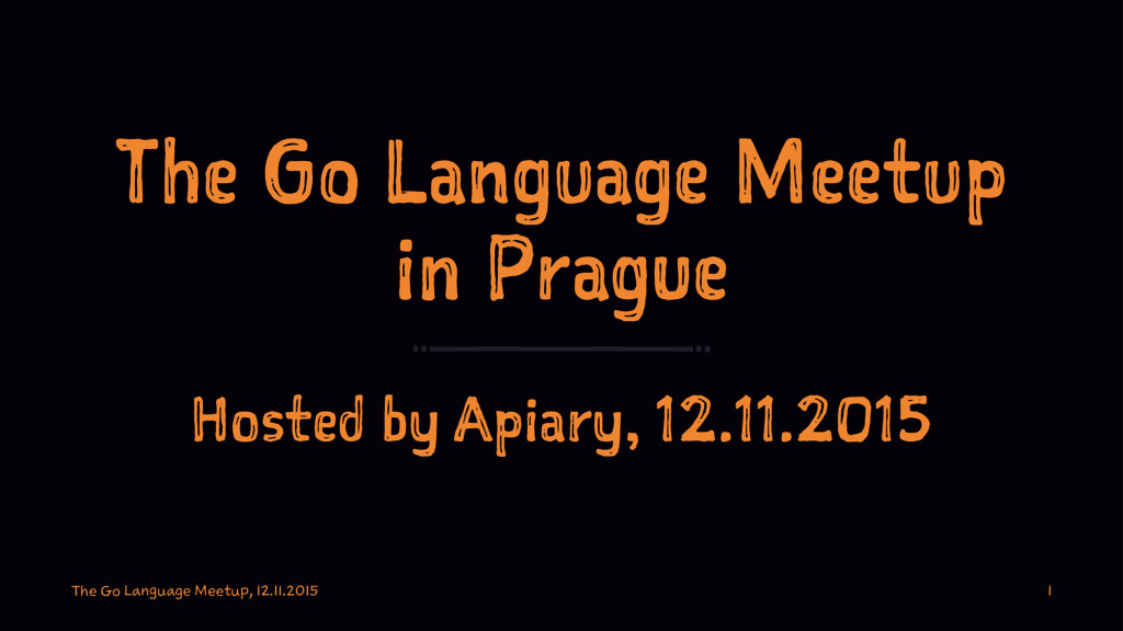 The Go Language Meetup in Prague Hosted by Apia...