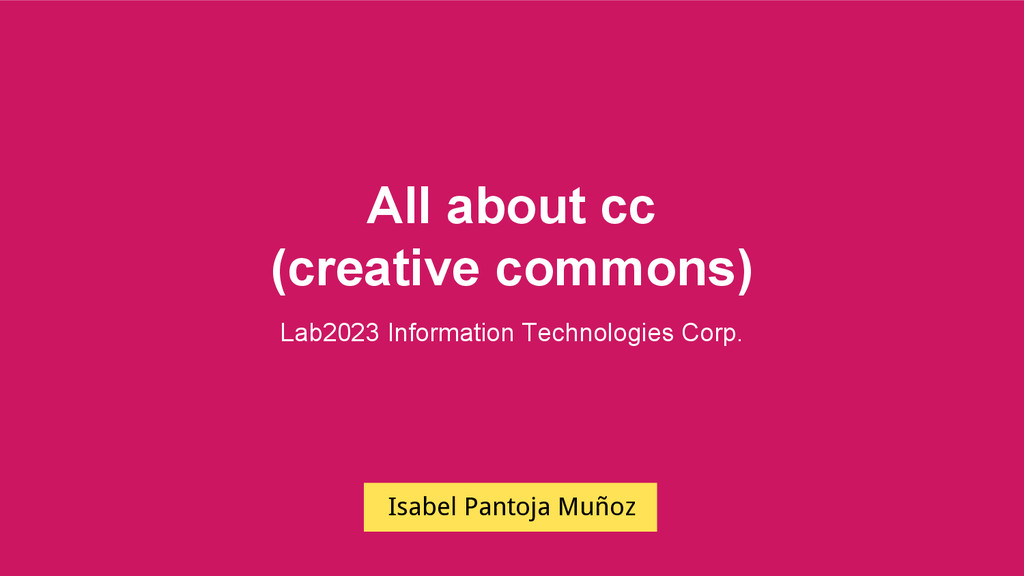 All about cc (creative commons) Isabel Pantoja ...