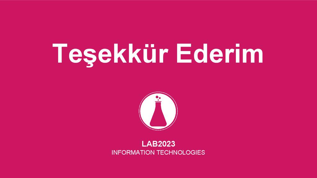 Teşekkür Ederim LAB2023 INFORMATION TECHNOLOGIES