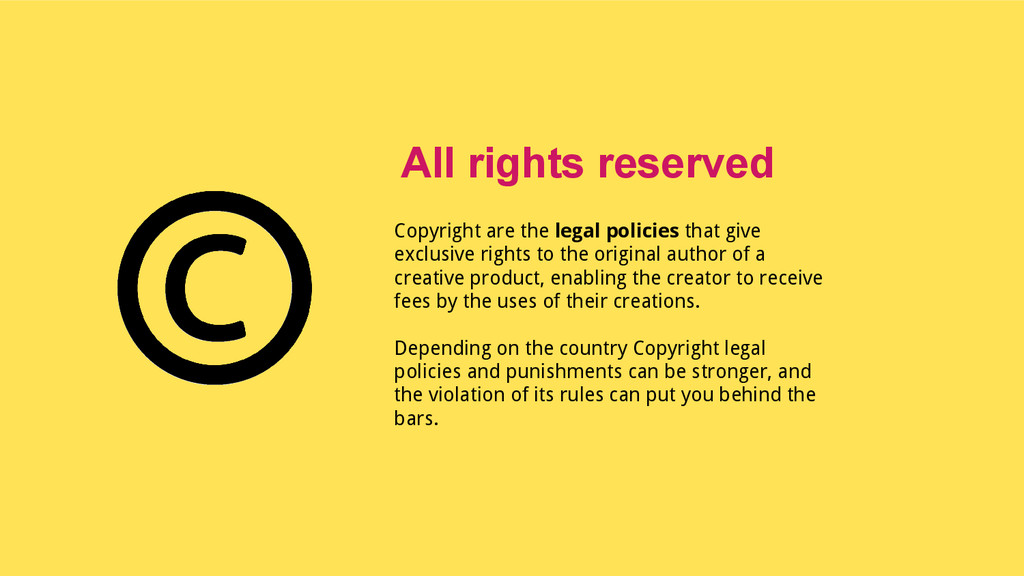 Copyright are the legal policies that give excl...