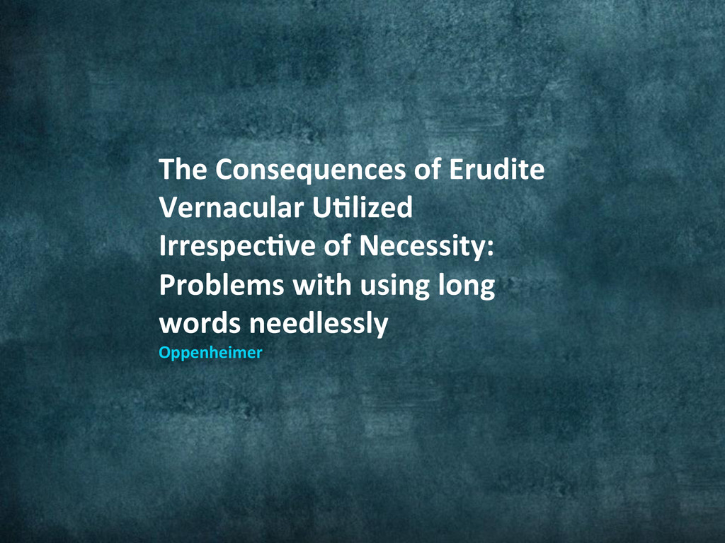 The Consequences of Erudite  Vernac...