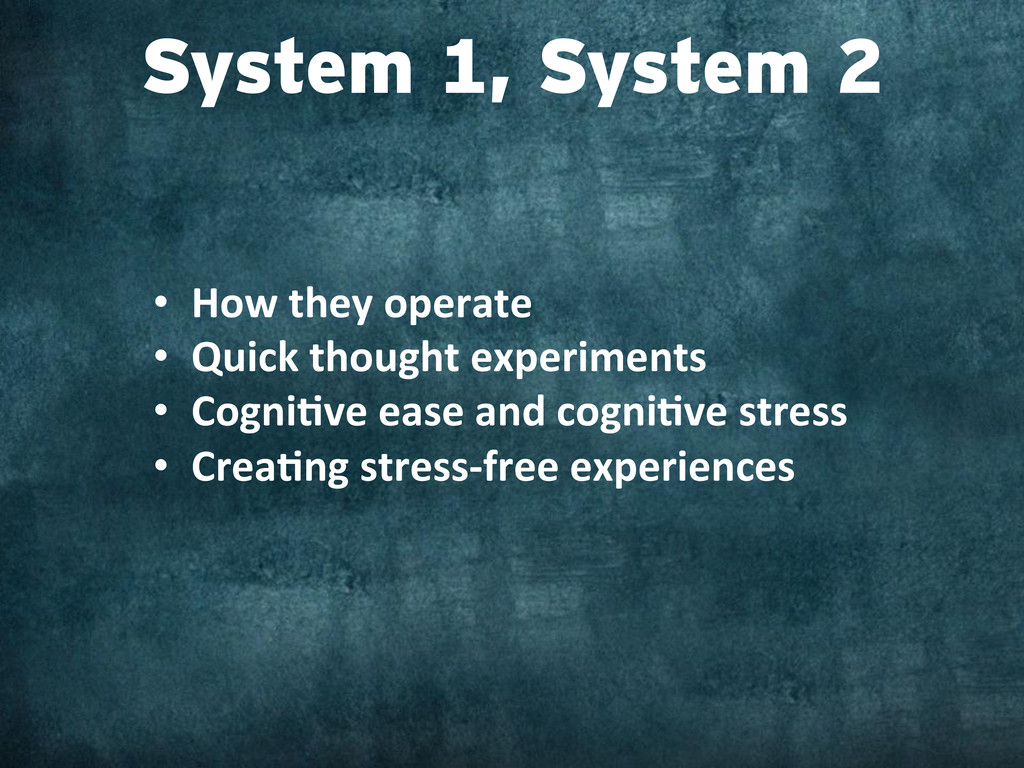 System 1, System 2 • How they operate ...