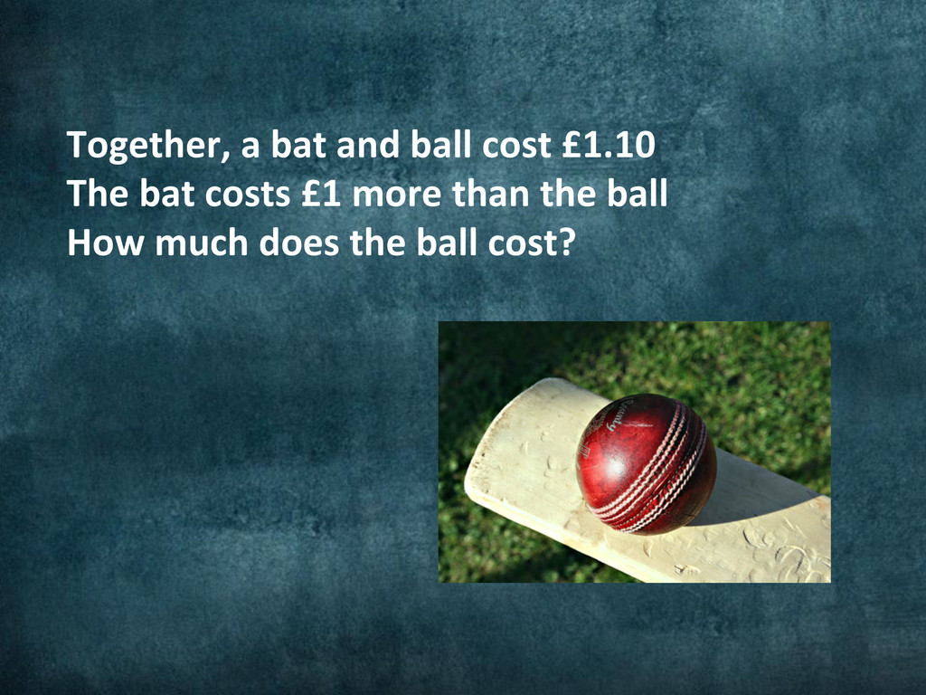 Together, a bat and ball cost ...