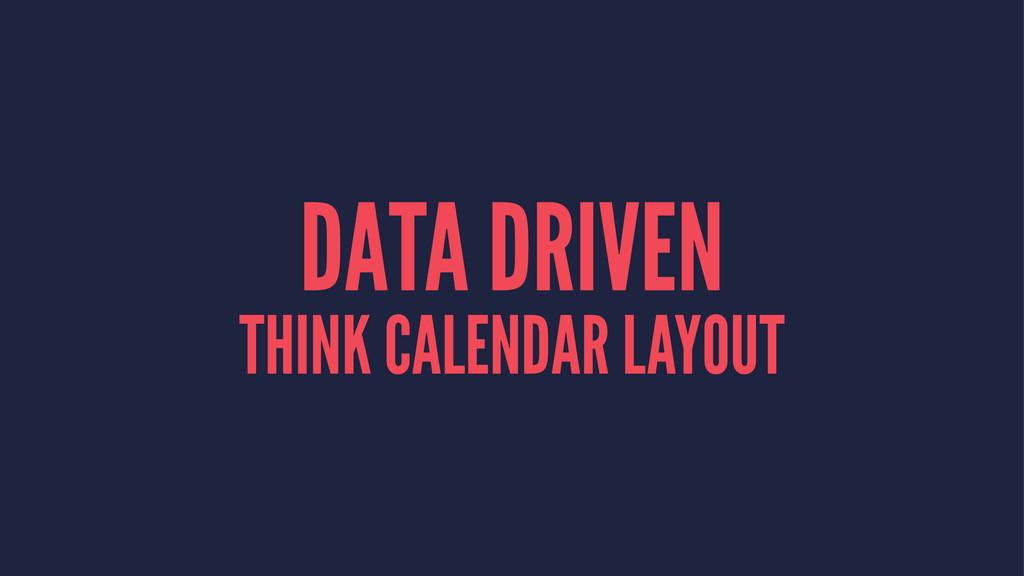 DATA DRIVEN THINK CALENDAR LAYOUT