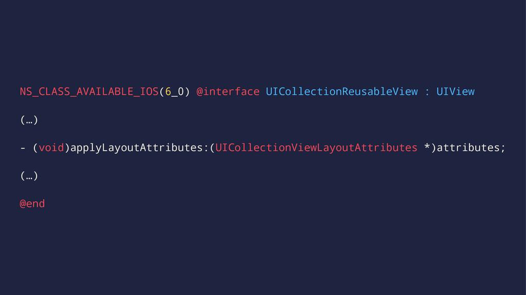 NS_CLASS_AVAILABLE_IOS(6_0) @interface UICollec...