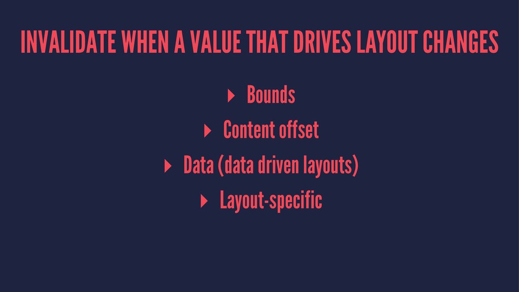 INVALIDATE WHEN A VALUE THAT DRIVES LAYOUT CHAN...