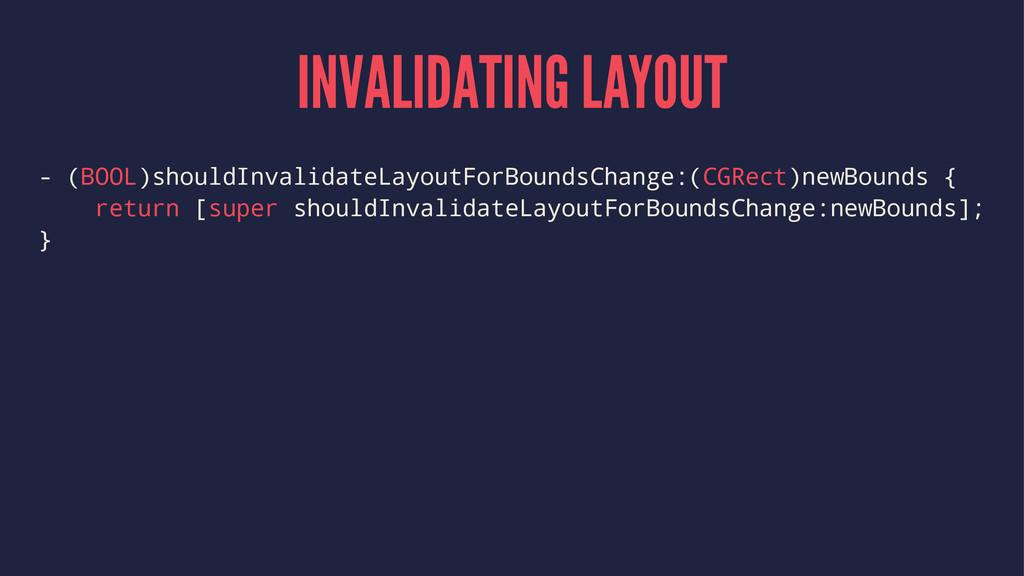 INVALIDATING LAYOUT - (BOOL)shouldInvalidateLay...