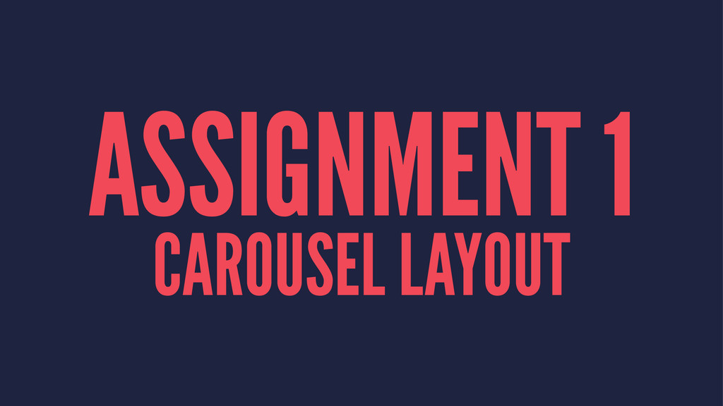 ASSIGNMENT 1 CAROUSEL LAYOUT
