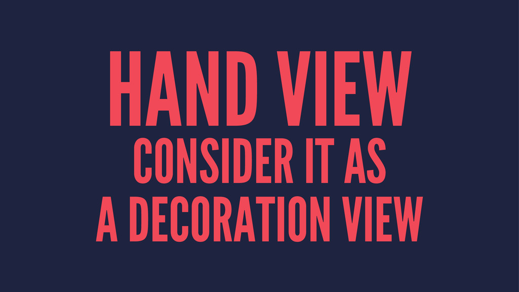 HAND VIEW CONSIDER IT AS A DECORATION VIEW