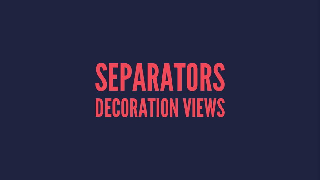 SEPARATORS DECORATION VIEWS