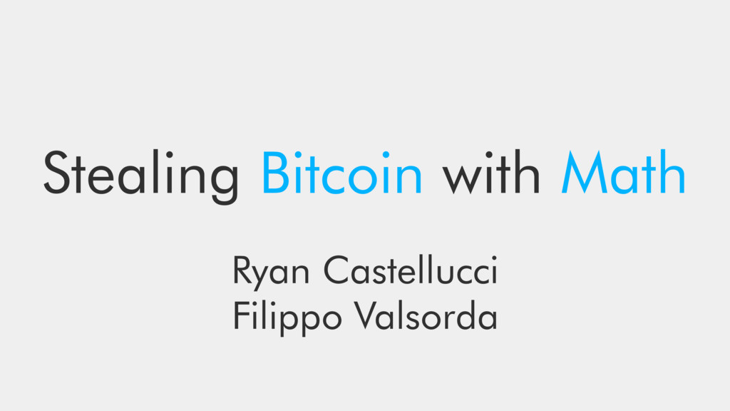 Stealing Bitcoin with Math Ryan Castellucci Fil...