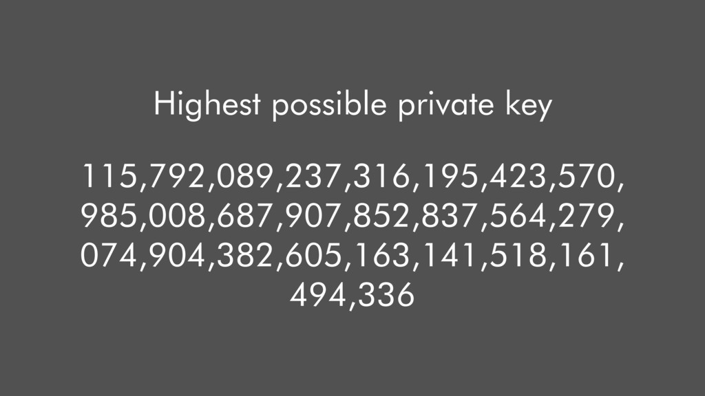 Highest possible private key 115,792,089,237,31...