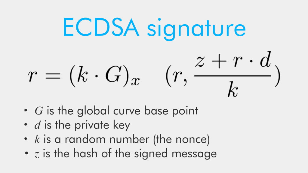 ECDSA signature • G is the global curve base po...