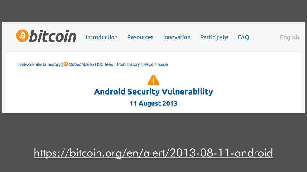 https://bitcoin.org/en/alert/2013-08-11-android