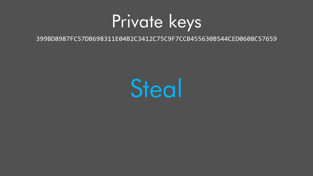 Private keys 399BD8987FC57DB698311E04B2C3412C75...