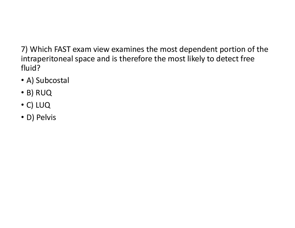 7) Which FAST exam view examines the most depen...