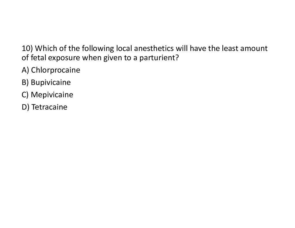 10) Which of the following local anesthetics wi...