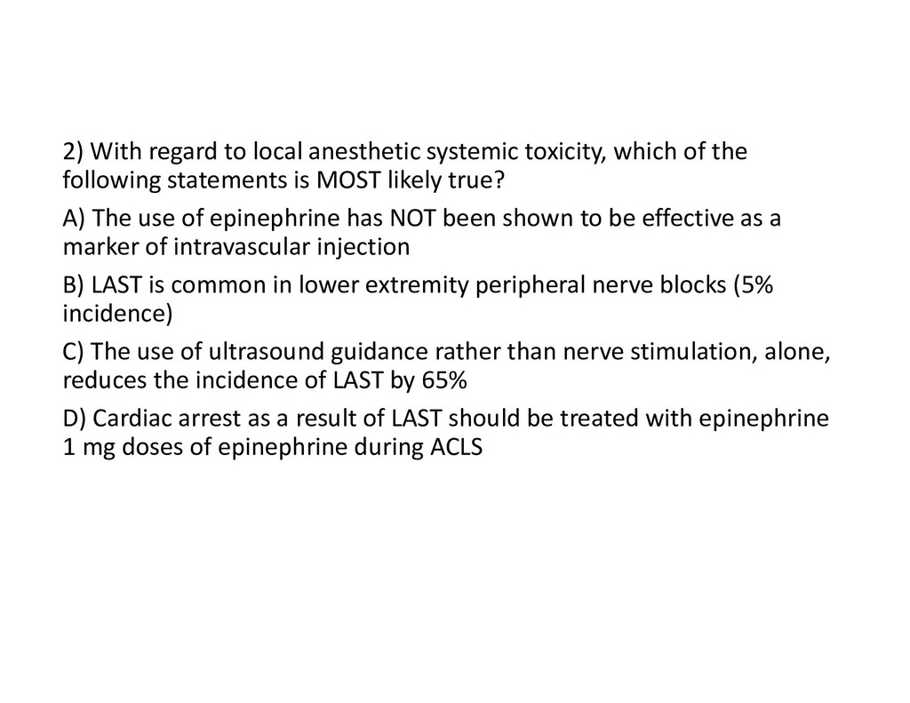 2) With regard to local anesthetic systemic tox...