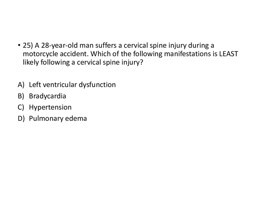 • 25) A 28-year-old man suffers a cervical spin...