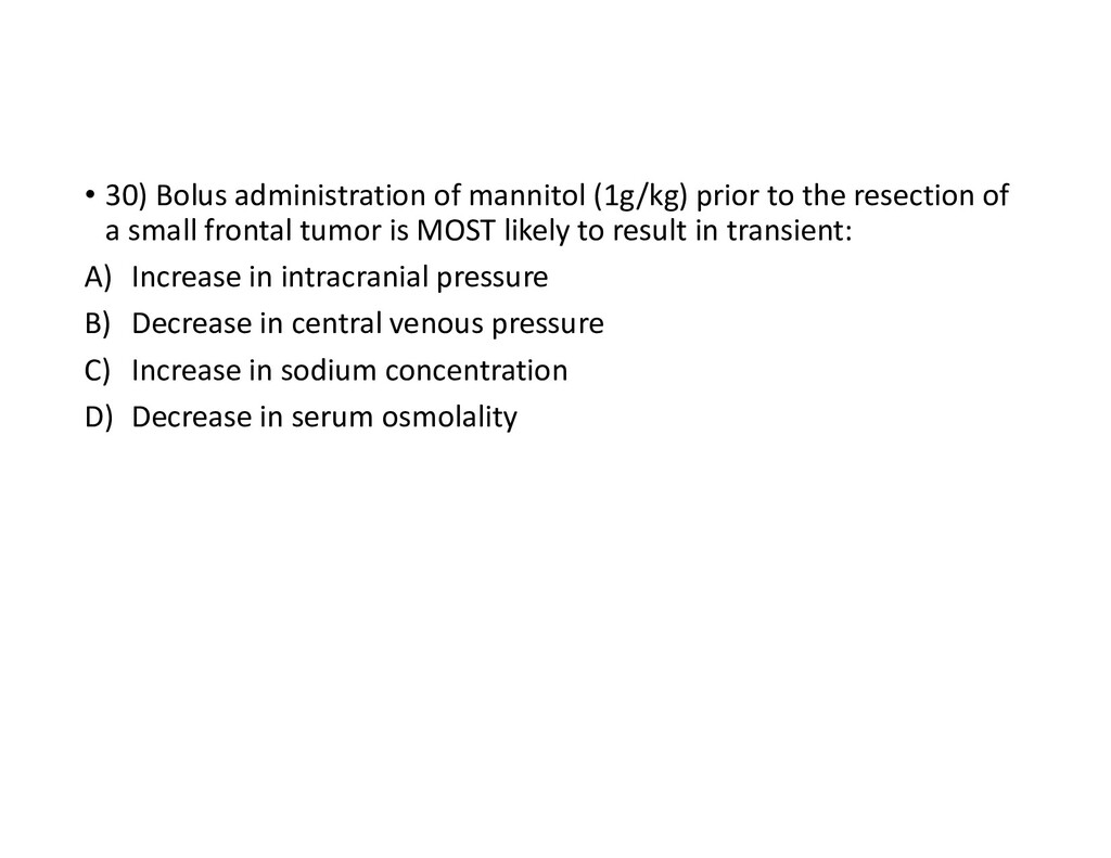 • 30) Bolus administration of mannitol (1g/kg) ...