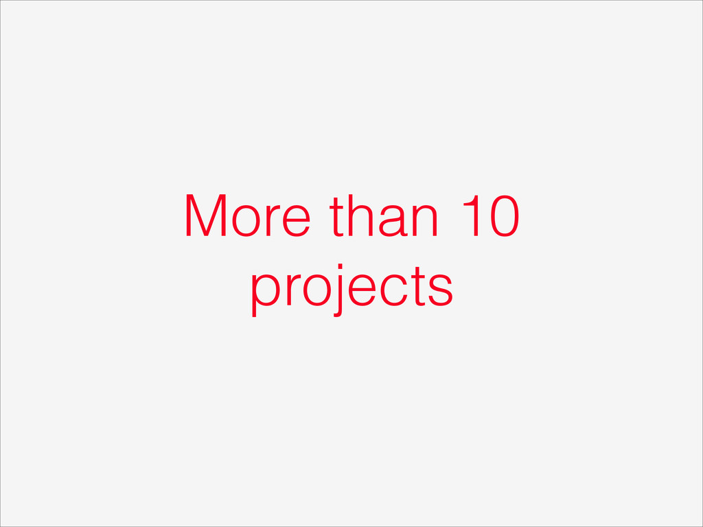 More than 10 projects