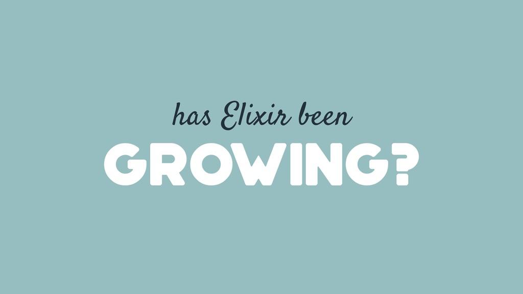 has Elixir been growing?